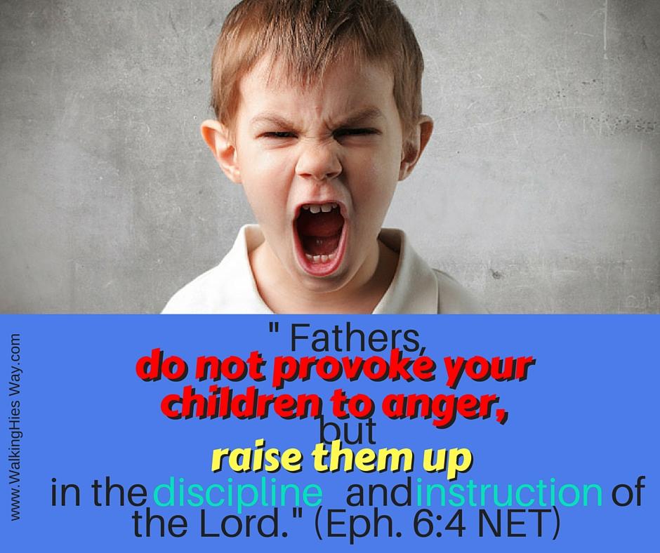 July 4 Eph 6.4 provoke to anger