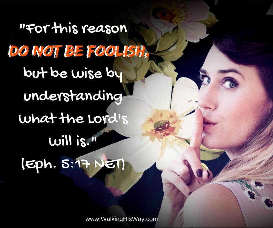 Aug 10 Eph 5.17 fool